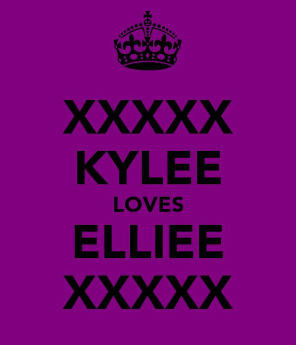 XXXXX KYLEE LOVES ELLIEE XXXXX