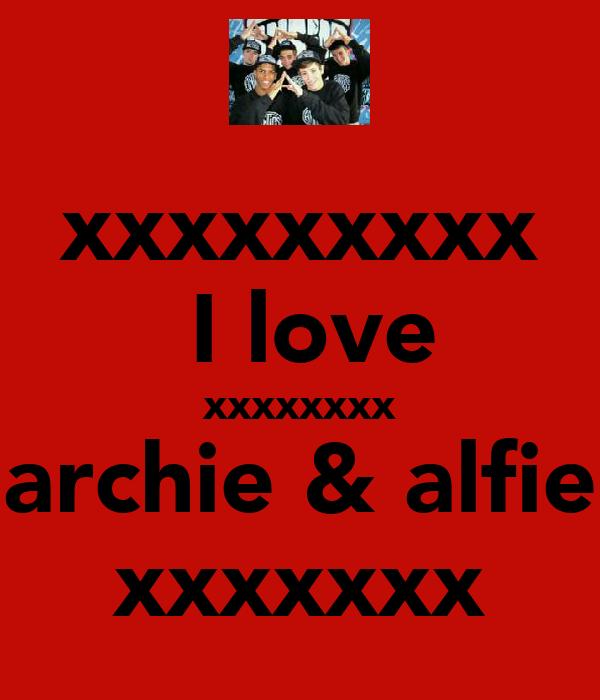 xxxxxxxxx  I love xxxxxxxx archie & alfie xxxxxxx