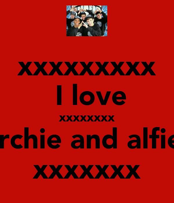 xxxxxxxxx  I love xxxxxxxx archie and alfie  xxxxxxx