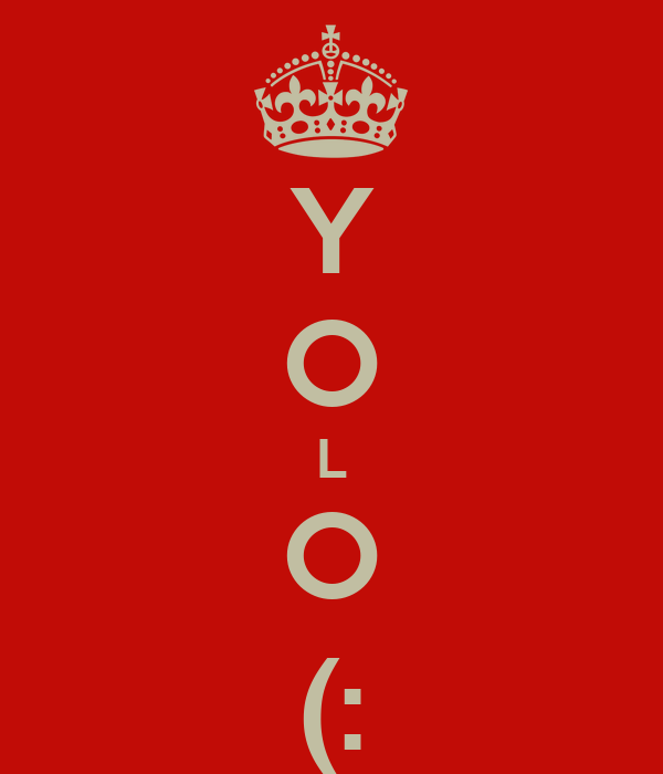 Y O L O (: