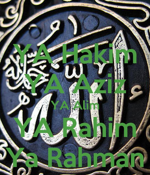 YA Hakim YA Aziz YA Alim YA Rahim Ya Rahman