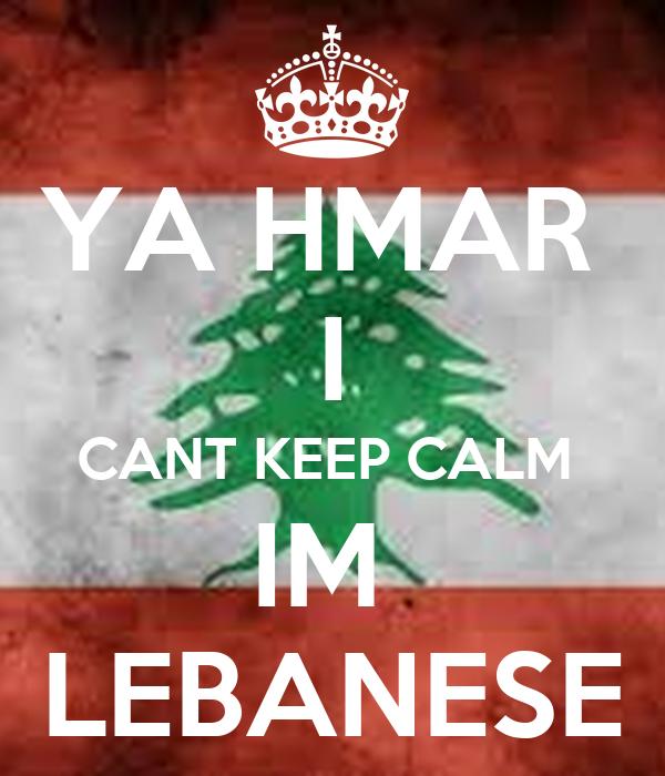 YA HMAR  I CANT KEEP CALM  IM  LEBANESE