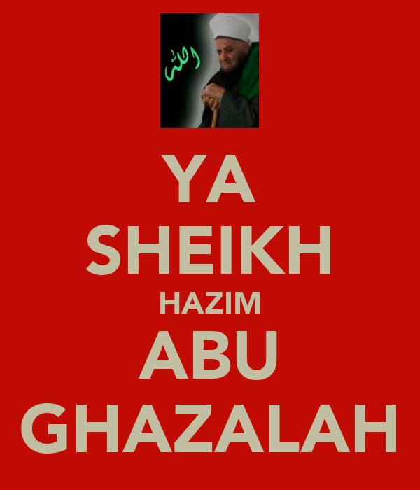 YA SHEIKH HAZIM ABU GHAZALAH