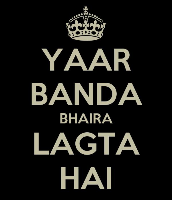 YAAR BANDA BHAIRA LAGTA HAI