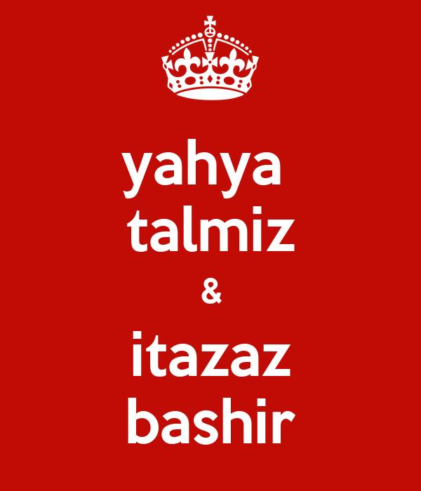 yahya  talmiz & itazaz bashir