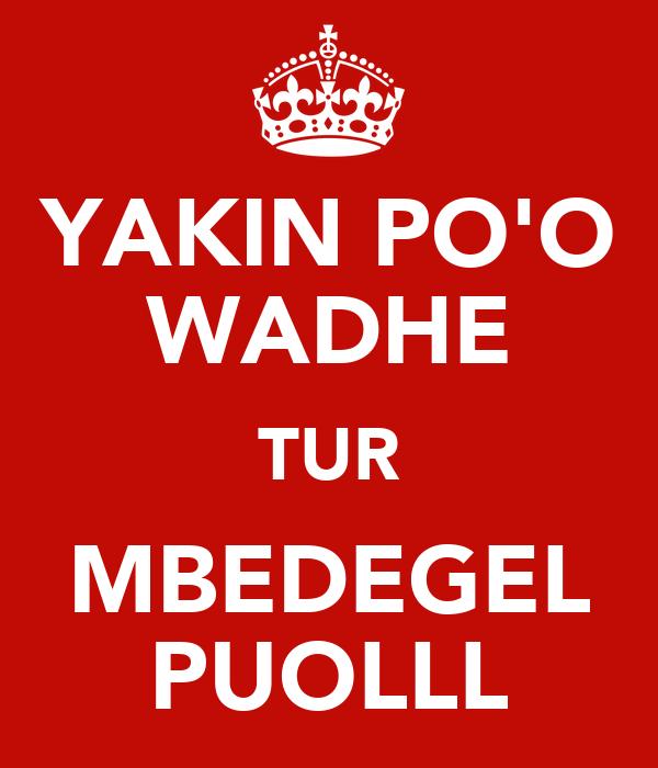 YAKIN PO'O WADHE TUR MBEDEGEL PUOLLL
