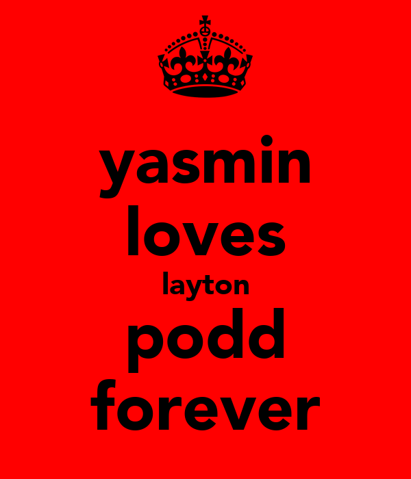 yasmin loves layton podd forever