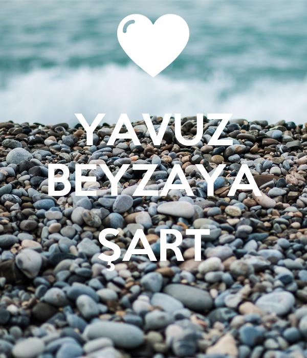 YAVUZ BEYZAYA  ŞART