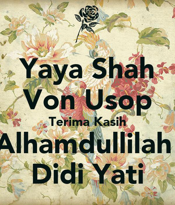 Yaya Shah Von Usop Terima Kasih Alhamdullilah  Didi Yati