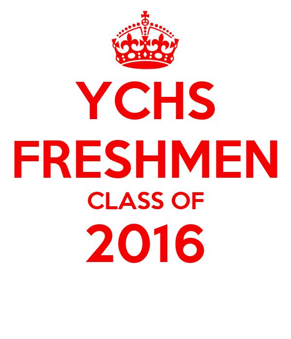 YCHS FRESHMEN CLASS OF 2016