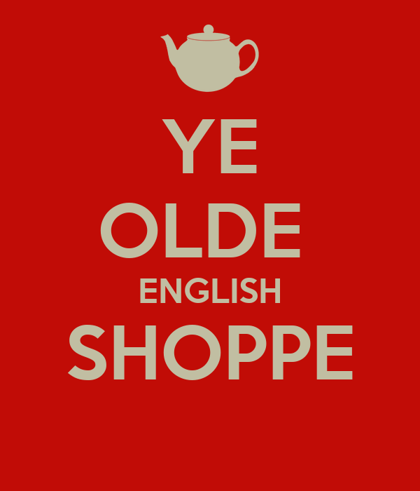 YE OLDE  ENGLISH SHOPPE