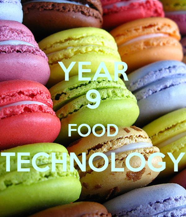 YEAR 9 FOOD TECHNOLOGY