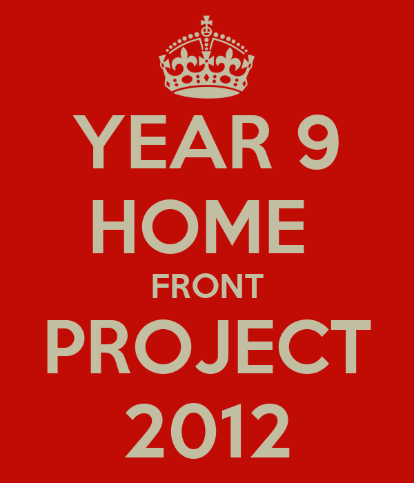 YEAR 9 HOME  FRONT PROJECT 2012
