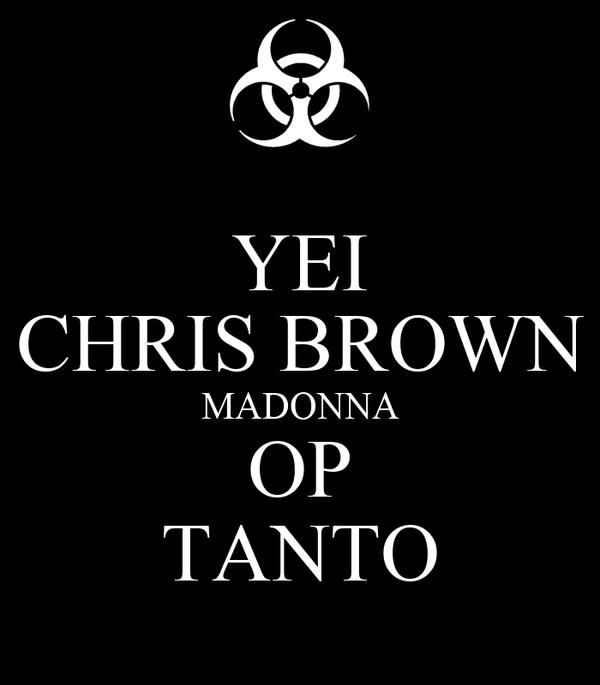 YEI CHRIS BROWN MADONNA OP TANTO