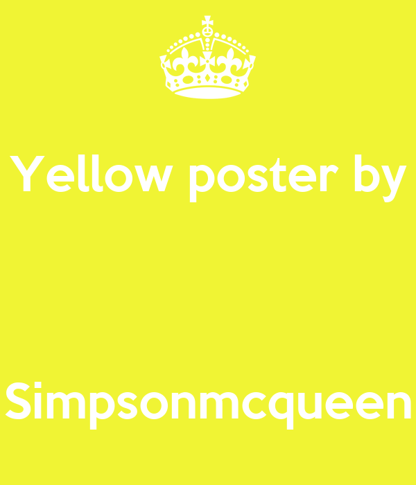 Yellow poster by    Simpsonmcqueen