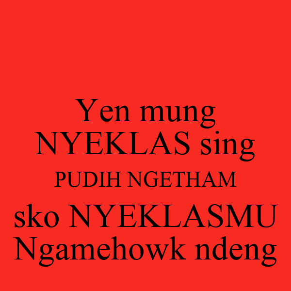 Yen mung NYEKLAS sing PUDIH NGETHAM sko NYEKLASMU Ngamehowk ndeng