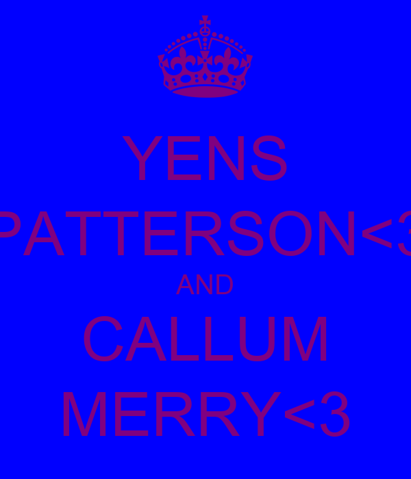 YENS PATTERSON<3 AND CALLUM MERRY<3
