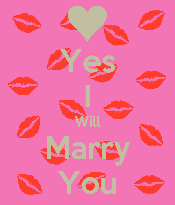 Yes I Will Marry You