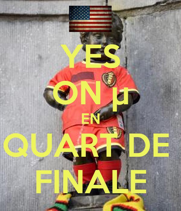 YES ON µ EN QUART DE  FINALE