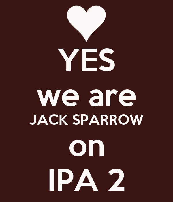 YES we are JACK SPARROW on IPA 2