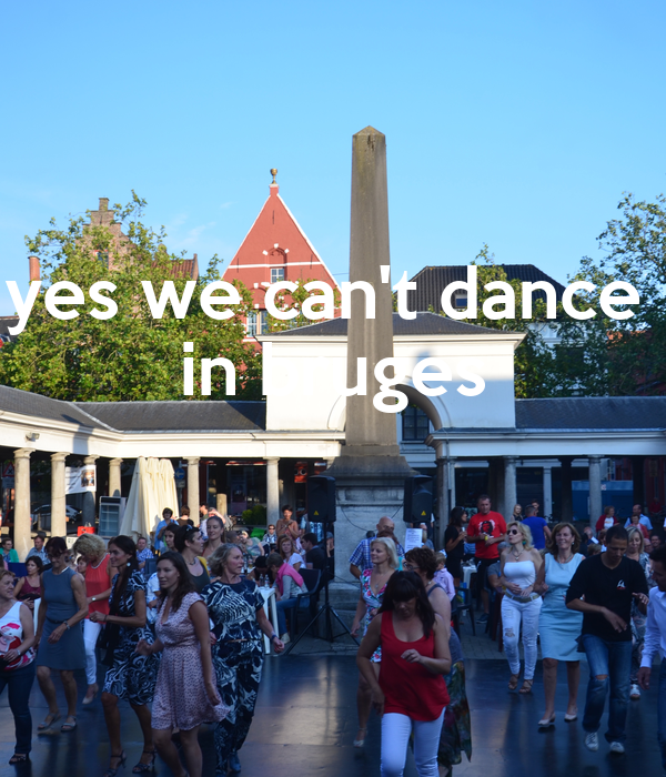 yes we can't dance  in bruges