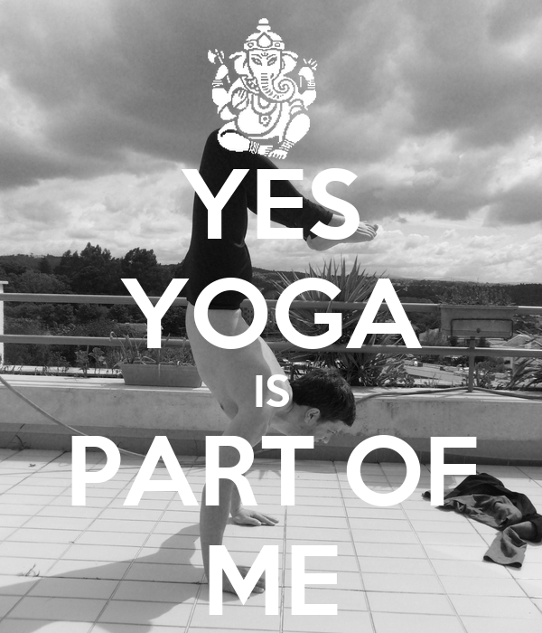 YES YOGA IS PART OF ME