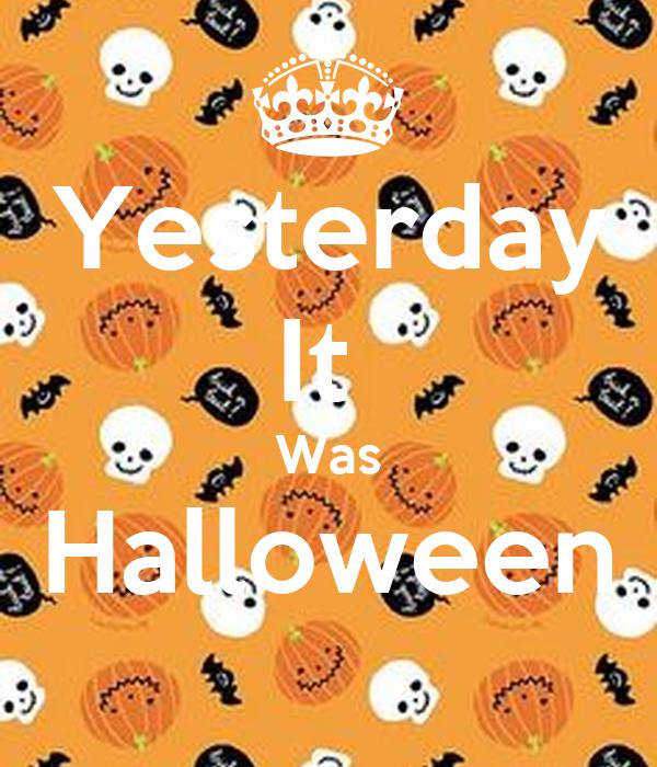 Yesterday It  Was Halloween