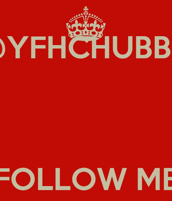 @YFHCHUBBIE    FOLLOW ME