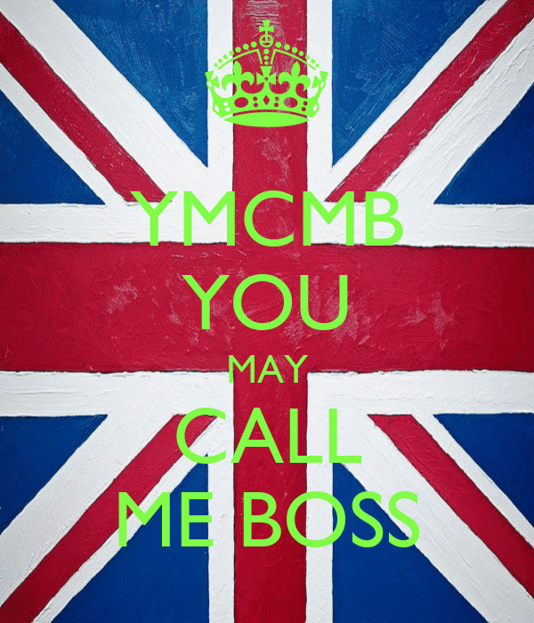YMCMB YOU MAY CALL ME BOSS