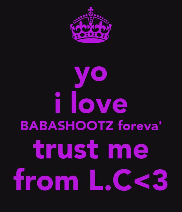 yo i love BABASHOOTZ foreva' trust me from L.C<3