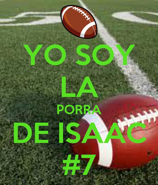 YO SOY LA PORRA DE ISAAC #7