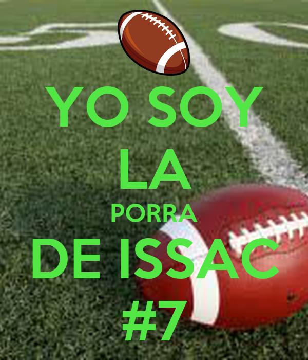 YO SOY LA PORRA DE ISSAC #7