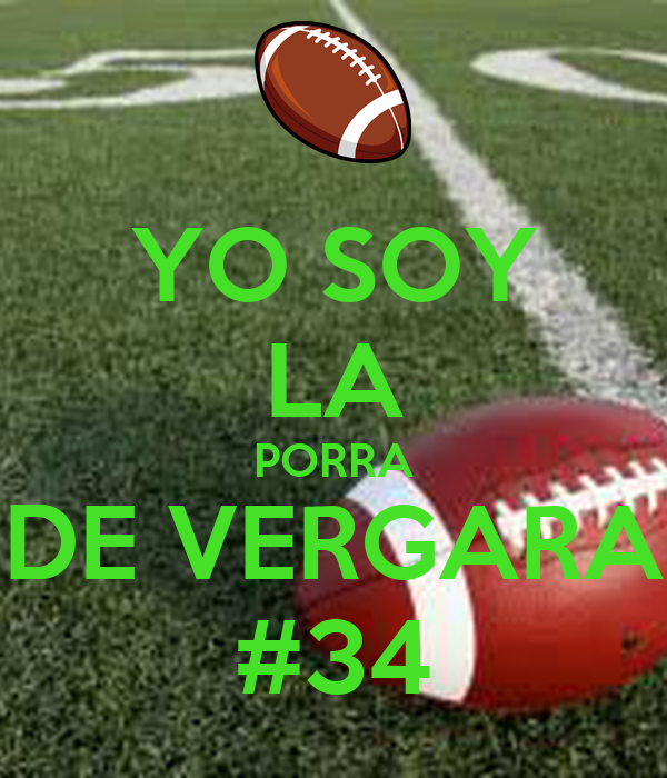YO SOY LA PORRA DE VERGARA #34