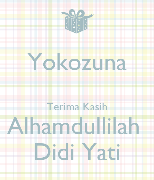 Yokozuna  Terima Kasih Alhamdullilah  Didi Yati
