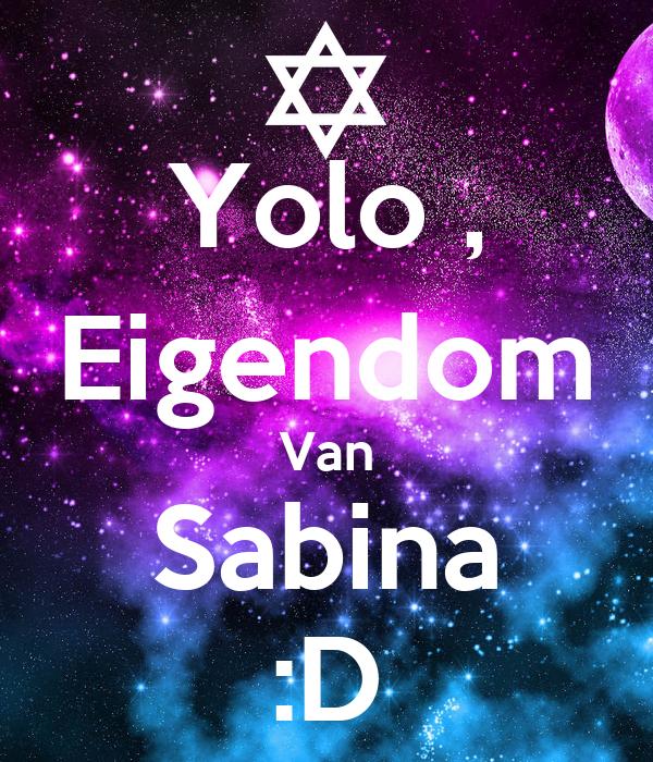 Yolo , Eigendom Van Sabina :D