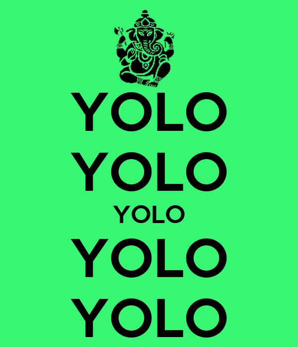 YOLO YOLO YOLO YOLO YOLO