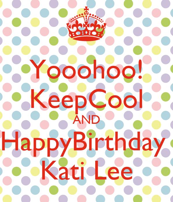 Yooohoo! KeepCool AND HappyBirthday  Kati Lee