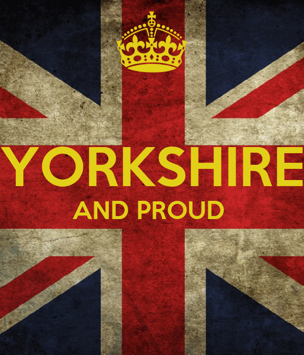 YORKSHIRE AND PROUD