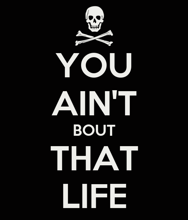 YOU AIN'T BOUT THAT LIFE Poster | Kelsey Cooper | Keep ...