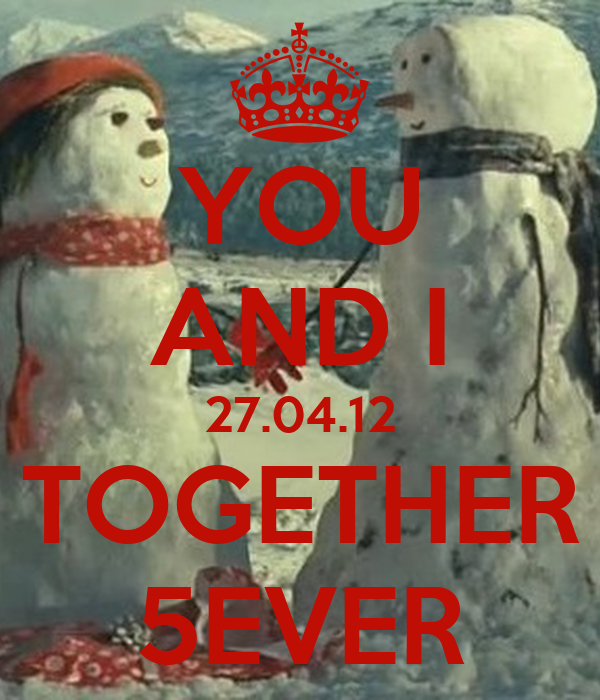 YOU AND I 27.04.12 TOGETHER 5EVER
