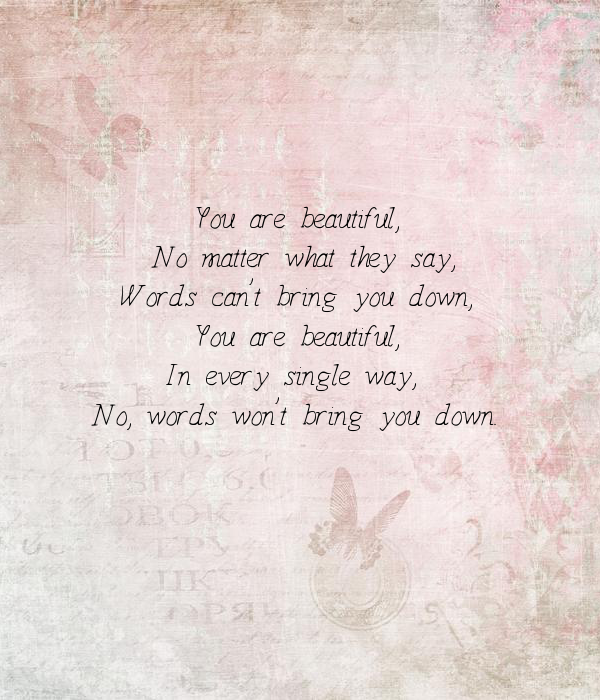 You are beautiful,