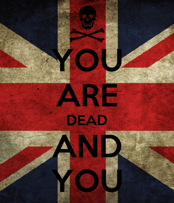 YOU ARE DEAD AND YOU
