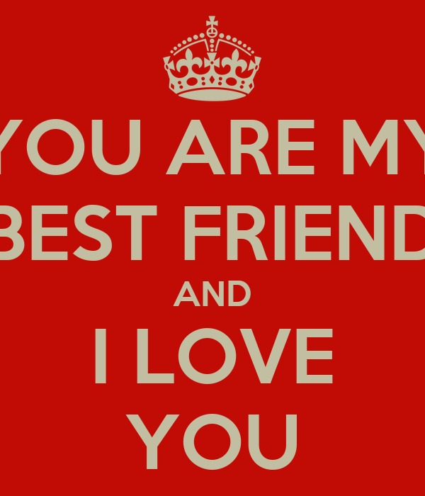You Are My Best Friend And I Love You Poster Sarah Keep Calm O Matic