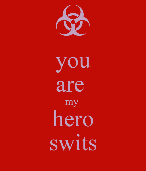 you are  my  hero swits