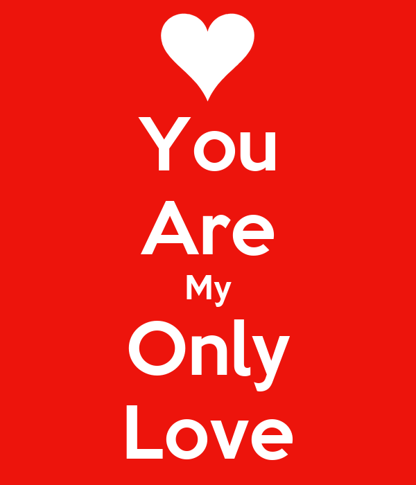 You Are My Only Love