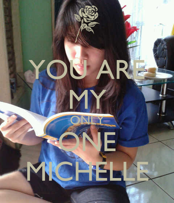 YOU ARE MY ONLY ONE MICHELLE
