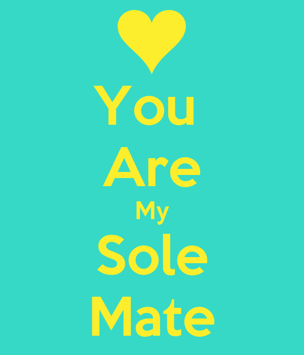You  Are My Sole Mate