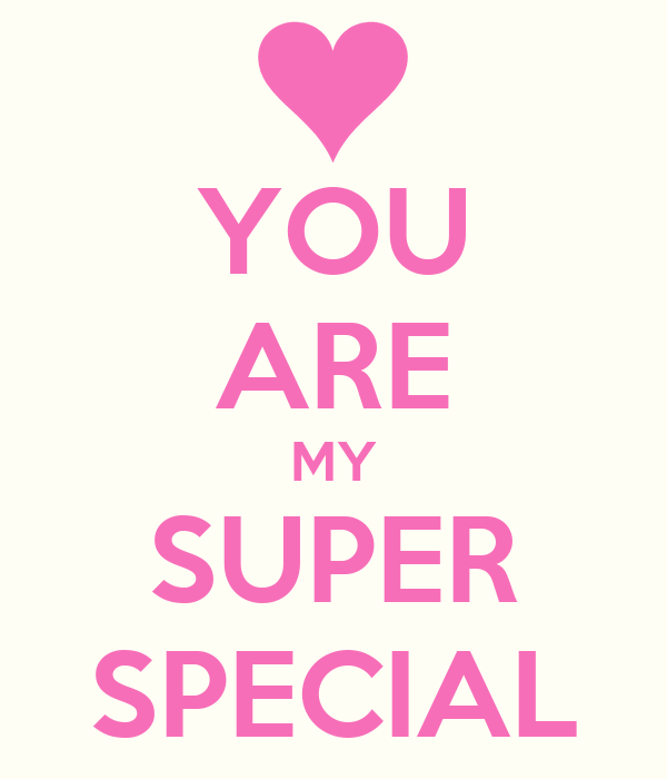 YOU ARE MY SUPER SPECIAL