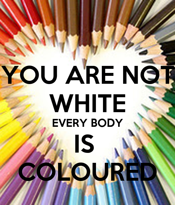 coloured white not coloured He demonstrated that clear white light was composed of seven visible colors   goethe challenged newton's views on color, arguing that color was not simply a .