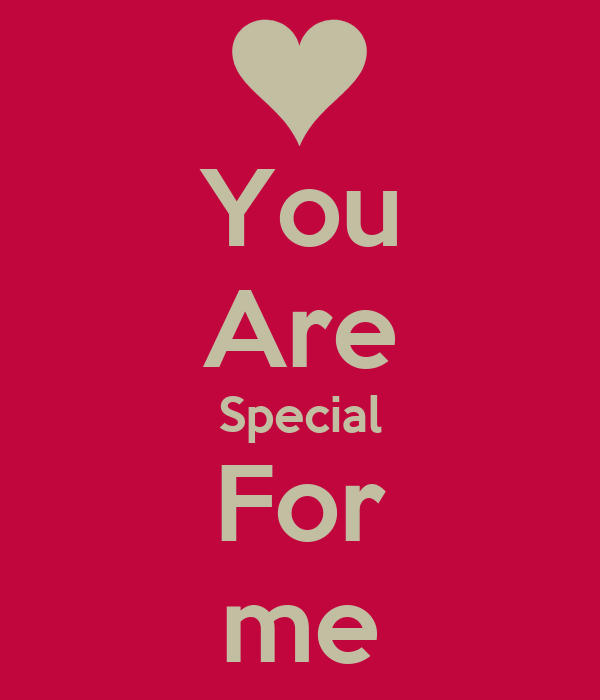 You Are Special For me